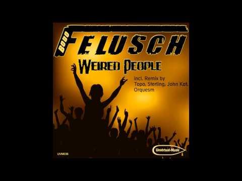 Bodo Felusch - Weired People (John Kat Remix)