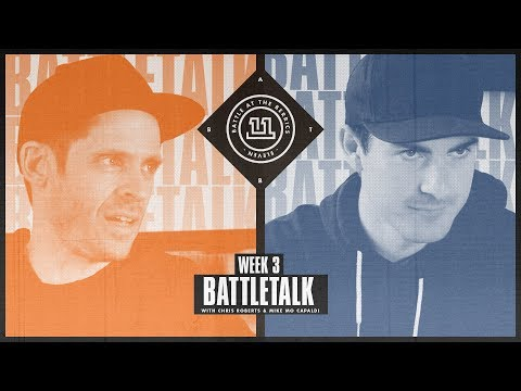 BATB 11 | Battletalk: Week 3 - with Mike Mo and Chris Roberts