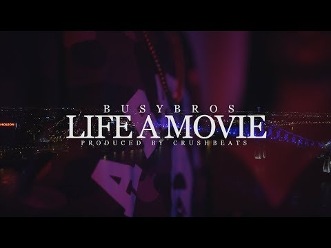 Busy Bros - Life A Movie (music video by Kevin Shayne)