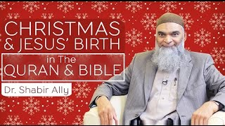 Video: Jesus' Birth in the Quran and Bible - Shabir Ally