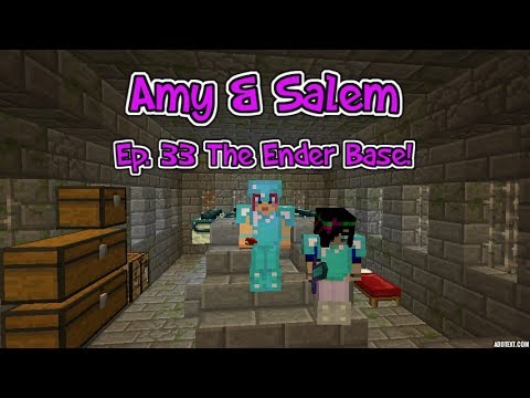 Amy & Salem! Ep.33 The Ender Base!