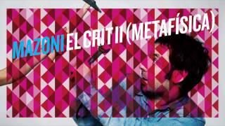 Mazoni - El crit II (metafísica)