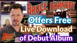 Bruce Hornsby Offers Free Live Download Of Famous Debut Album & Much More