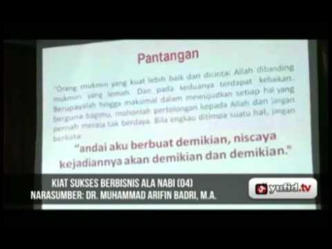 Seminar Wirausaha Kiat Sukses Bisnis Nabi Part 4 - Dr. Muhammad Arifin Baderi, MA.