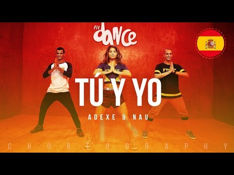 Tú y Yo - Adexe & Nau   FitDance Life (Coreografía) Dance Video