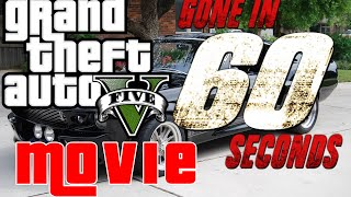 GTA 5 Movie Gone In 60 Seconds (Machinima)