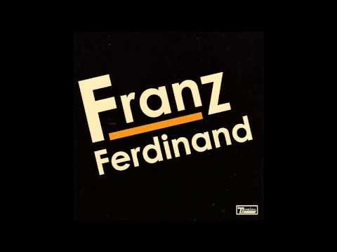 Franz Ferdinand - 40 Ft
