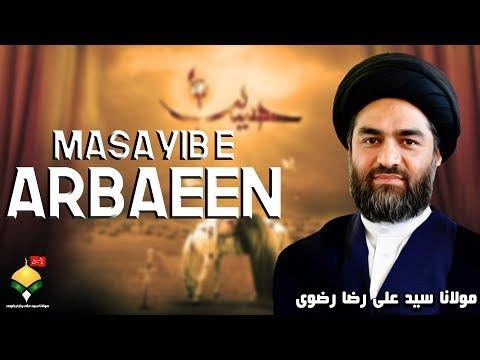 Masayib e Arbaeen | Maulana Syed Ali Raza Rizvi | 20th Safar - Chelum Imam Hussain A.S