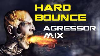 HARD BOUNCE AGRESSOR MIX