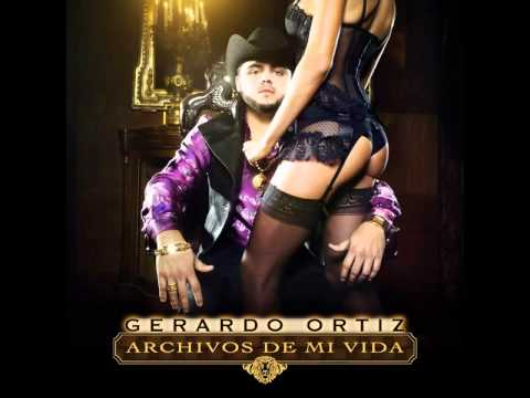 Gerardo Ortiz   Archivos De Mi Vida Mix