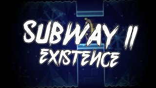 Subway II by Existence! Geometry Dash 2.1 Level
