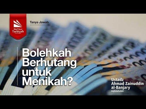 Bolehkan Berhutang Untuk Menikah - Ustadz Ahmad Zainuddin, Lc