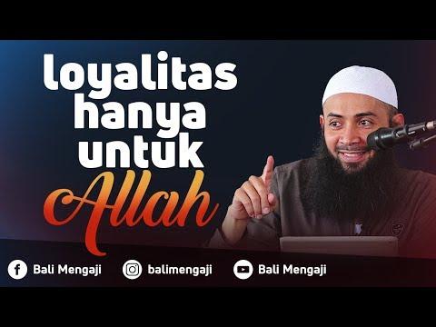 Loyalitas Hanya Untuk Allah - Ustadz Dr. Syafiq Riza Basalamah, MA