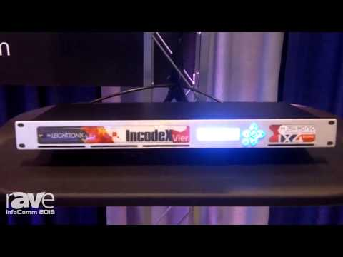 InfoComm 2015: Leightronix Showcases the New IncodeX Stream and Its Family of Products