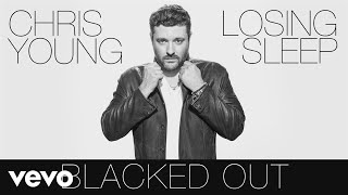 Chris Young - Blacked Out (Audio)