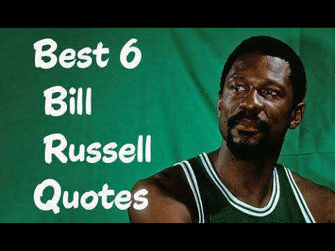 Best 6 Bill Russell Quotes - The American retired professional basketball player