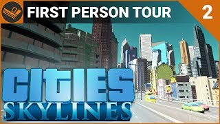 Cities: Skylines | FIRST PERSON TOUR (Part 2/2)