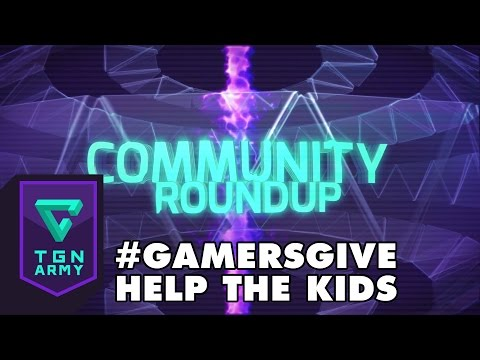 TGN Community Roundup : #GamersGive – Help the Kids