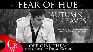 FEAR OF HUE (OFFICIAL MOVIE THEME SONG) AUTUMN LEAVES