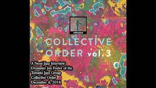 A Neon Jazz Interview with Drummer Jon Foster of the Toronto Jazz Group Collective Order