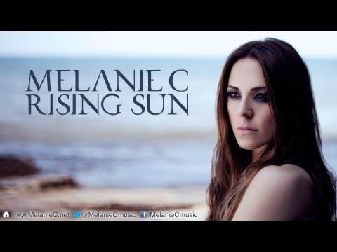Melanie C - Rising Sun (Full Song)