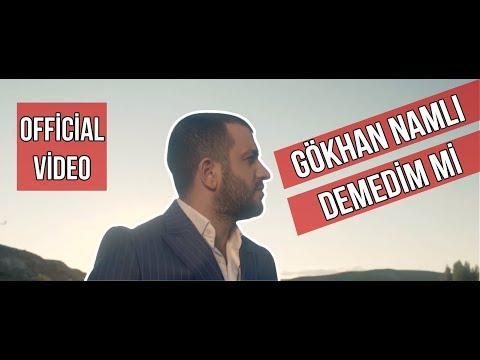 Gökhan NAMLI - DEMEDİM Mİ (Official Video) #erzincan #tercan