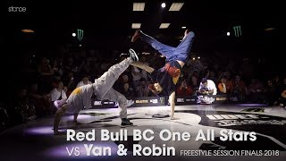 Red Bull BC One All Stars vs Yan & Robin [final] // .stance // FREESTYLE SESSION 2018