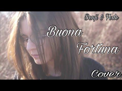 Buona Fortuna - Benji & Fede | Cover by Serena.