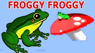 Froggy Froggy Nursery Rhymes For Children | Froggie Froggie Cartoon Animated Songs For Kids