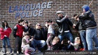 Language Police Ep.04 | Kids Say The Darndest Sh@#
