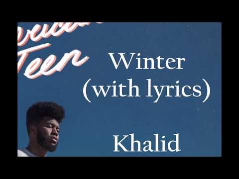 khalid - Winter (Lyrics)