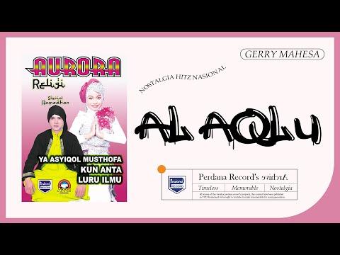 Download Gerry Mahesa - Al Aqlu - Om Aurora  Mp4 baru