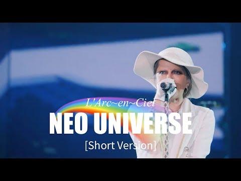 [Short Version] NEO UNIVERSE | 25th L'Anniversary LIVE