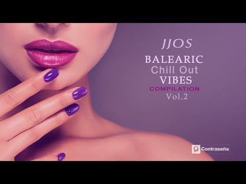 Balearic Chill Out Vibes Compilation Vol 2 by Jjos Chill  & Tropical House Mix
