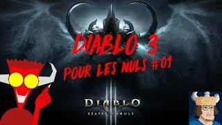 Diablo 3 pour les nuls #1/ Guide avant le niveau 70 / Avec Damdevil ! / FR