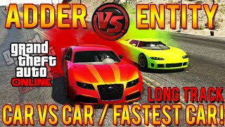 GTA 5 Adder Vs Entity LONG TRACK! Fastest Car In GTA 5! PROOF Speed Test #CarVersusCar