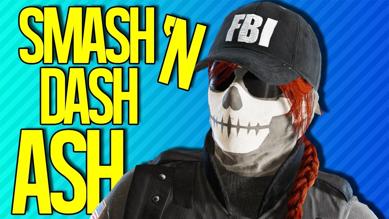 SMASH 'N DASH ASH | Rainbow Six Siege