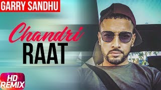 Latest Punjabi Song 2017 | Chandri Raat Remix | Garry Sandhu | Punjabi Audio Song