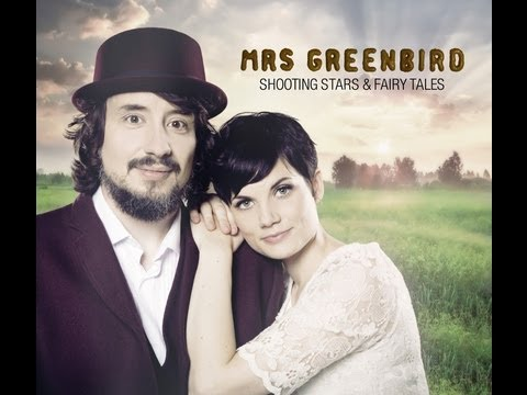 Mrs.Greenbird -- Shooting Stars & Fairy Tales  (Offizielles Musikvideo)