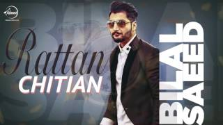 Rattan Chitian ( Full Audio Song ) | Bilal Saeed | Latest Punjabi Song 2016 | Speed Records