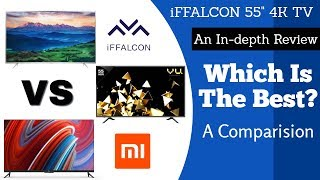 "iffalcon 4k TV: An In-depth Review |iffalcon 55"" 4k TV Vs Vu 4k TV Vs Mi TV 4