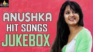 Anushka Hit Songs Jukebox | Latest Telugu Songs | Anushka Shetty Hits | Sri Balaji Video