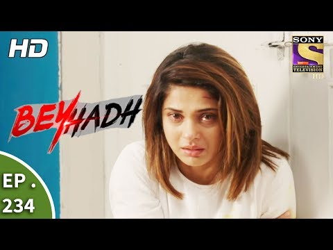 Beyhadh - बेहद - Ep 234 - 1st September, 2017 thumbnail