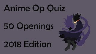 Anime Opening Quiz - 50 Openings (2018 Edition)