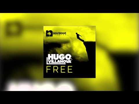 Hugo Villanova - Free (Pitched Vocal Mix)