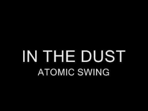 Atomic Swing - In The Dust