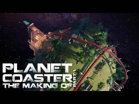 Planet Coaster - Planet Coaster: The Making Of (Part 1)