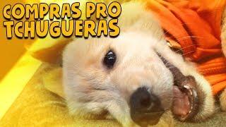 COMPRAS PRO TCHUGUERAS || VLOG 080