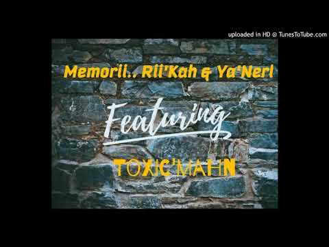 Memorii - RiiKah and Yarnel ft Toxic Mahn