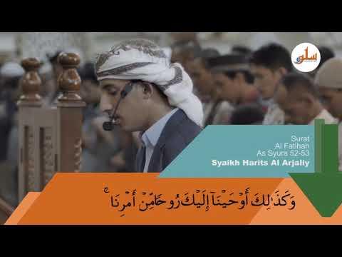 Murattal Al Quran Surah Al Fatihah & Surat As Syura 52-53 - Syaikh Harits al Arjaliy